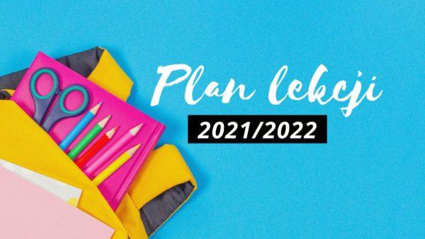 Plan lekcji dla uczniów klas  I-III oraz IV-VIII od 2 września 2021 r.